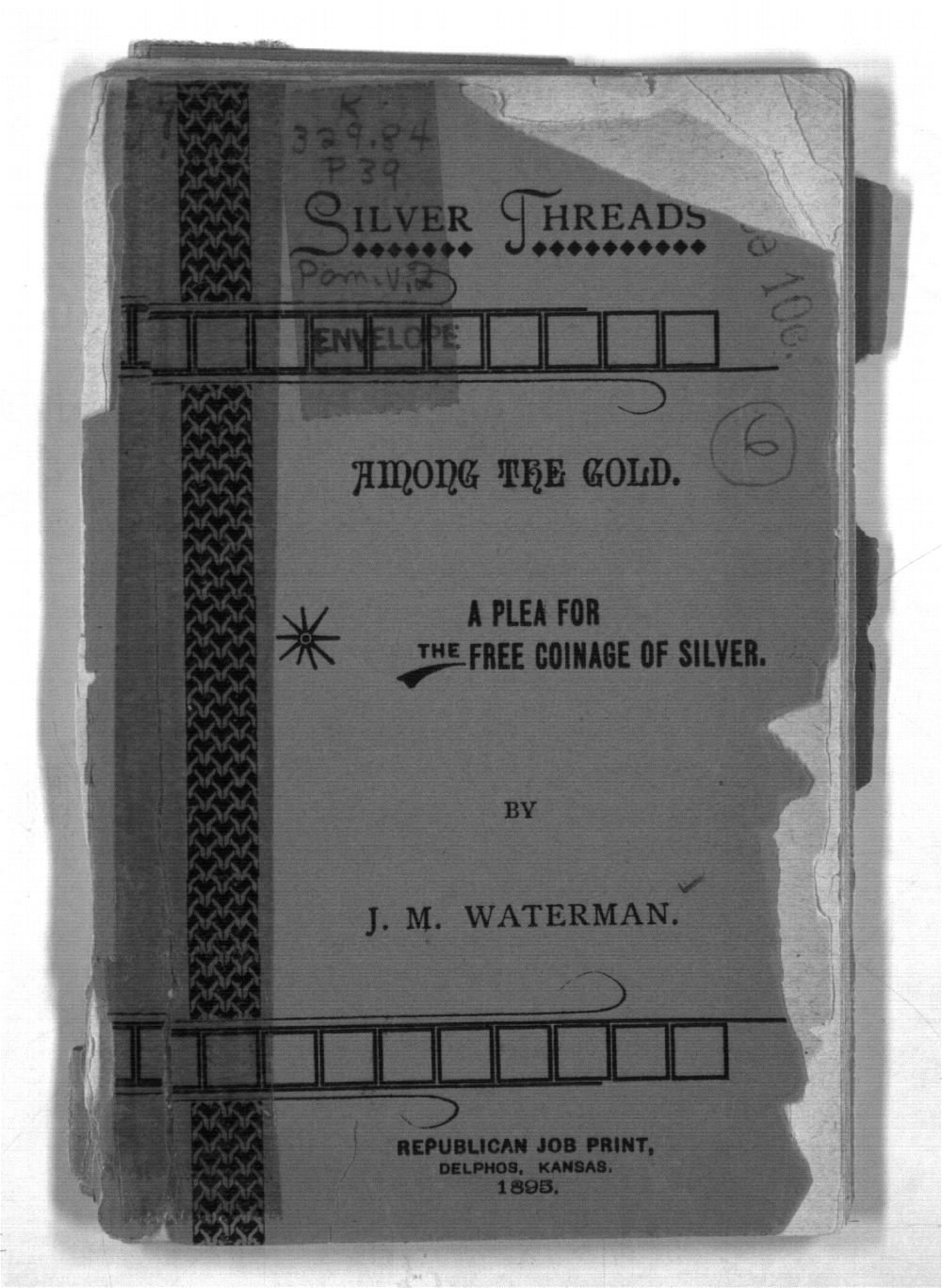 Silver Threads Among the Gold : A Plea for the Free Coinage of Silver - Front Cover