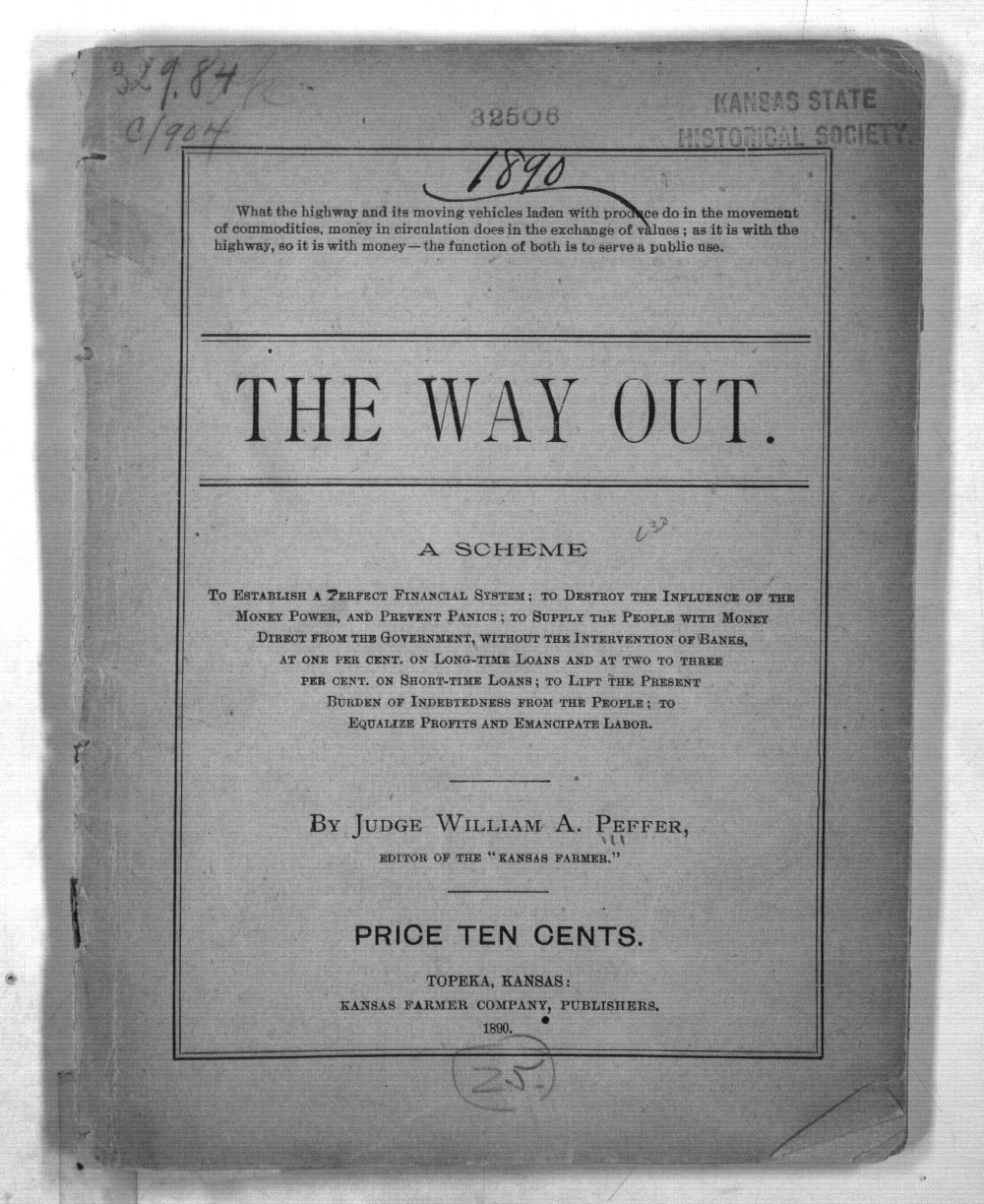 The way out:  a scheme to establish a perfect financial system; to destory the influence of the money power, and prevent panics; to supply the people with money driect from the government, without the intervention of banks, at one per cent. . . . - 1