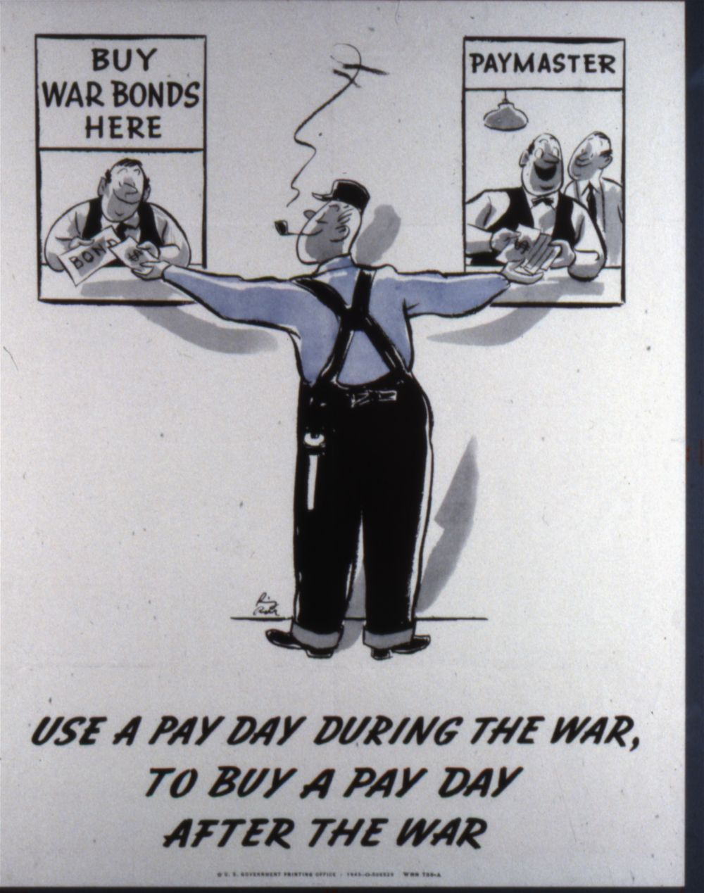 Use a Pay Day During the War, to Buy a Pay Day After the War