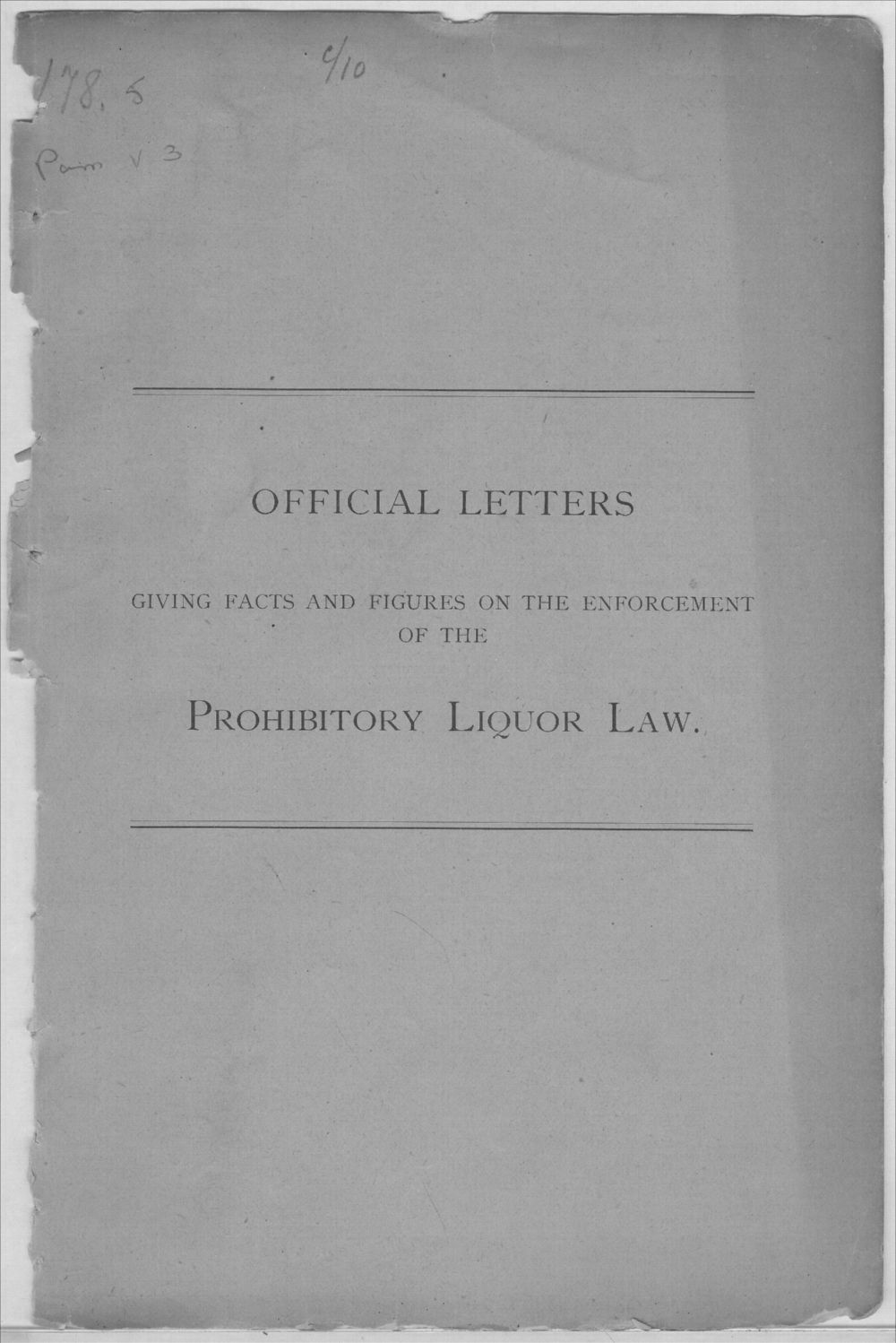 Official letters.  Giving facts and figures on the enforcement of the Prohibitory Liquor Law - Front Cover