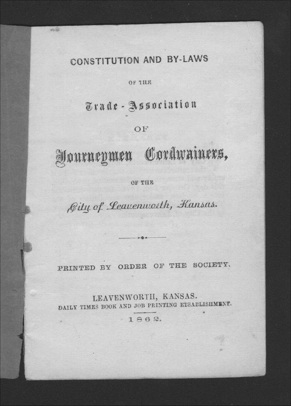 Constitution and By-Laws of the Trade Association of Journeymen Cordwainers, of the City of Leavenworth, Kansas - Title Page