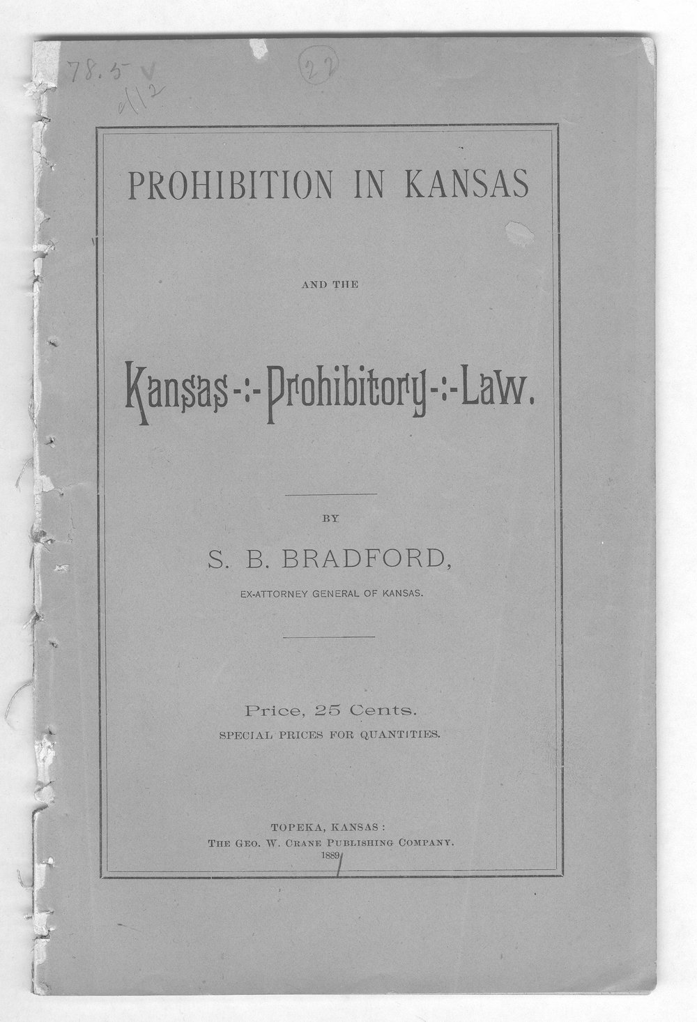 Prohibition in Kansas and the Prohibitory Law - Front Cover