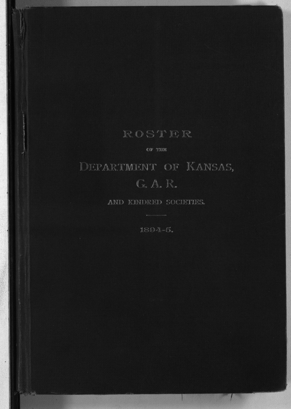 Roster of the members and posts: Grand Army of the Republic, Department of Kansas - Front Cover