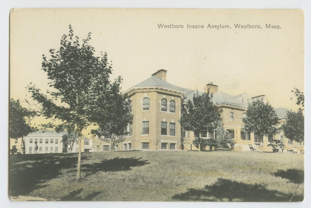 Postcards from various state hospitals - Westboro Insane Assylum (sic) Westboro, Massachusetts. Published by The Robbins Bros. Co., Boston, Mass. and Germany.