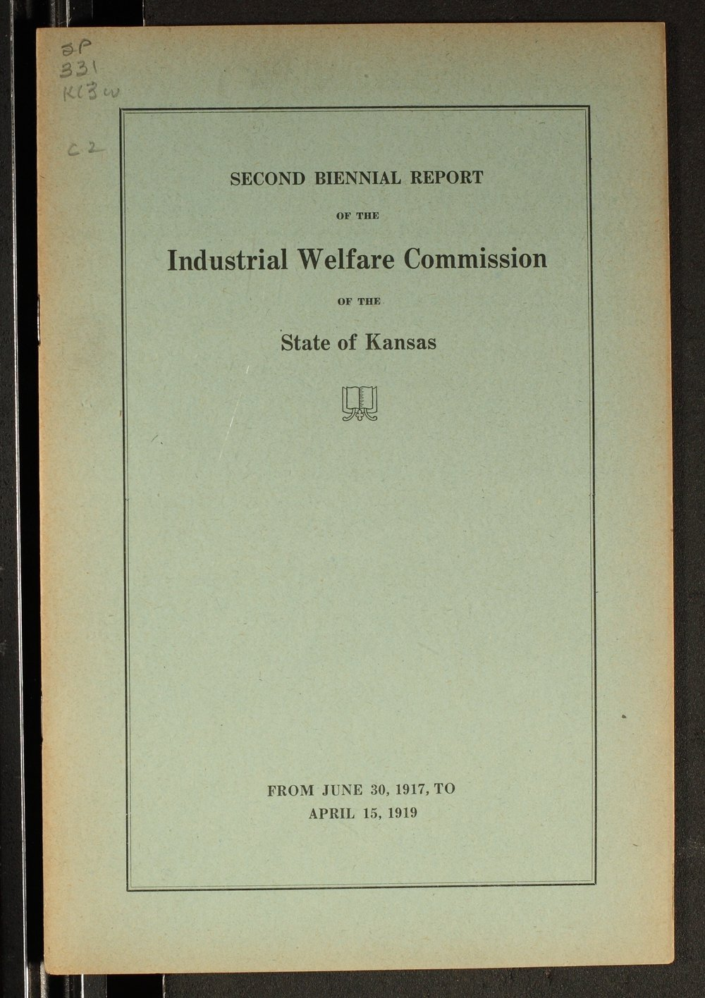 Second biennial report of the Industrial Welfare Commission of the State of Kansas - Front Cover
