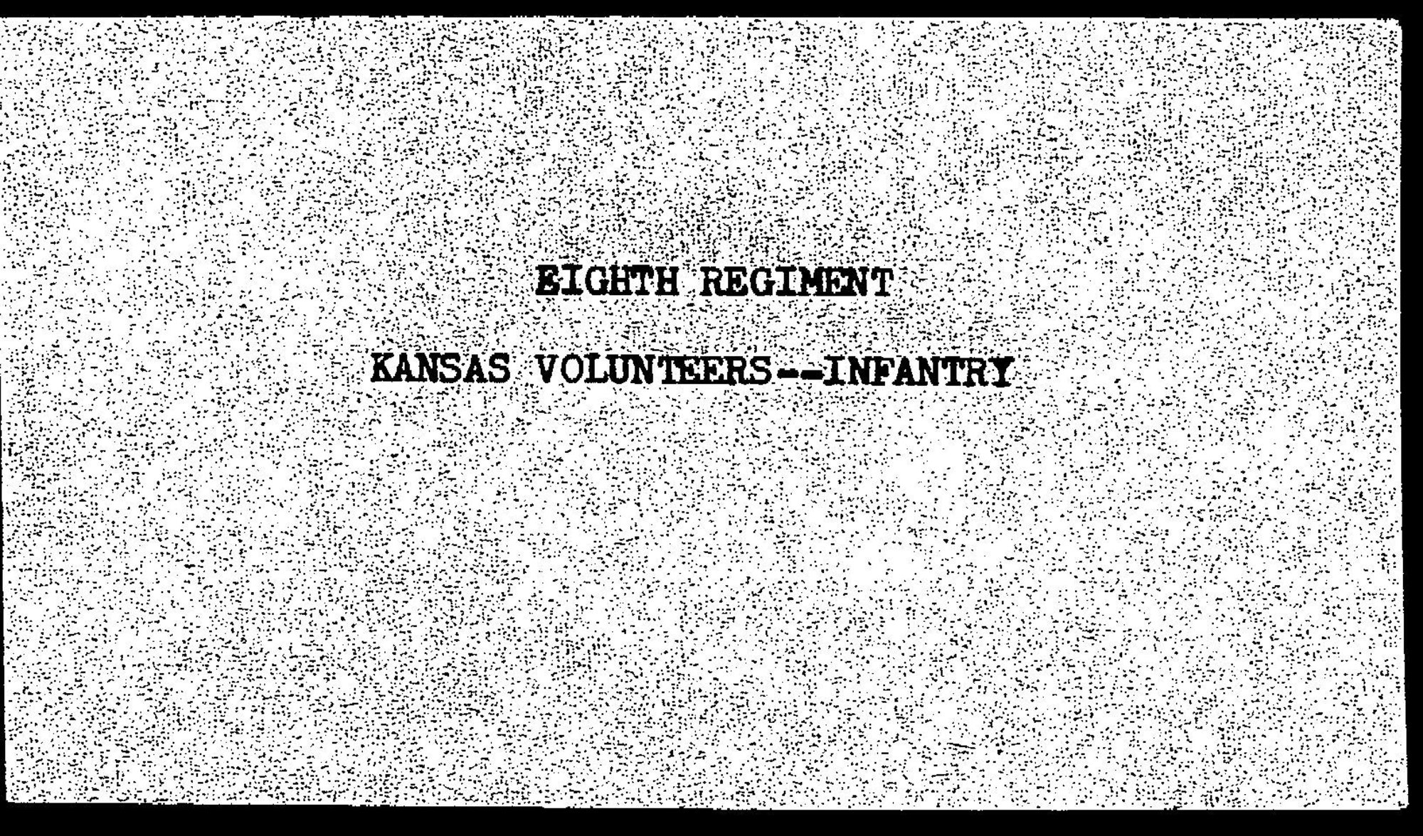 Descriptive roll, Eighth Regiment, Infantry, Kansas Civil War Volunteers, volume 7 - 1