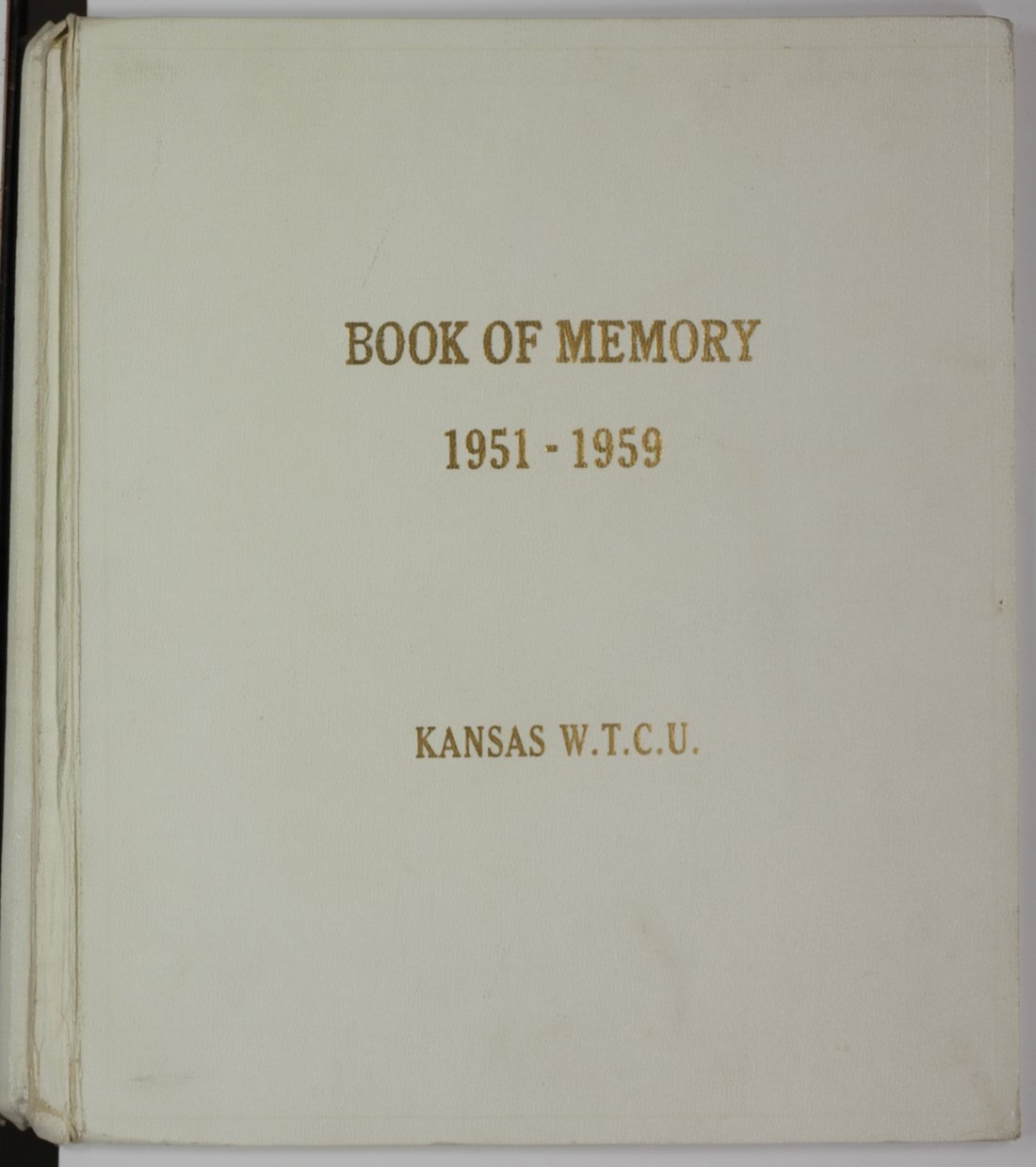 Kansas Woman's Christian Temperance Union memory book - 1 [Front Cover]
