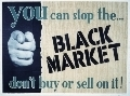 You can stop the black market. Don't buy or sell on it!