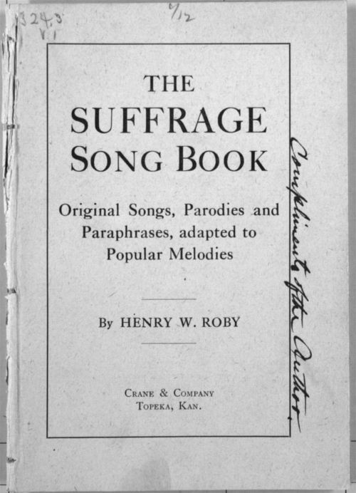 Image of cover and link to The Suffrage Song Book, 1909, containing songs that express the women's rights perspective.