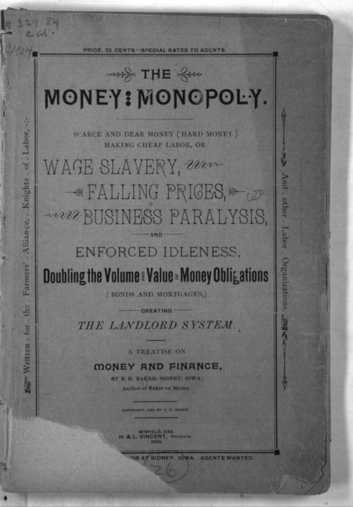 The money monopoly.  Scarce and dear money (hard money) making cheap labor, or wage slavery, falling prices business paralysis, and enforced idleness. - Page