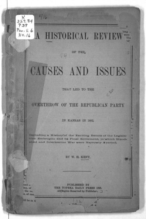A historical review of the causes and issues that led to the overthrow of the Republican Party in Kansas in 1892 - Page