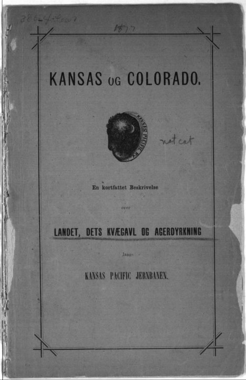 Link   to Kansas Pacific Railroad Co. pamphlet written in Norwegian   advertising land to purchase in Saline and McPherson Counties, 1877.