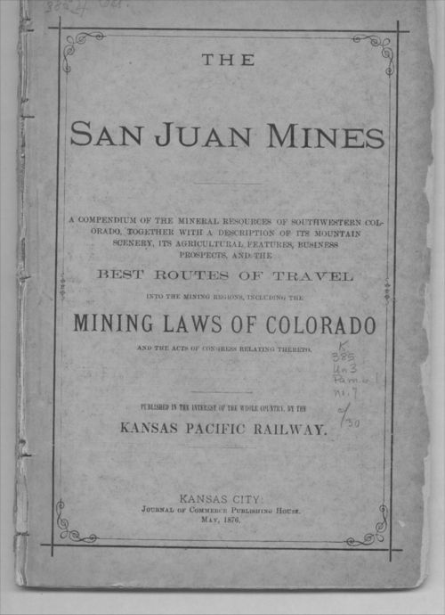 The San Juan Mines. Best routes of travel into the mining regions including the mining laws of Colorado - Page