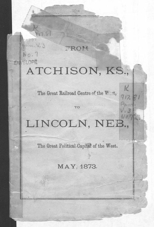 From Atchison, Kansas, the great railroad centre of the West, to Lincoln, Nebraska, the great political capital of the west - Page