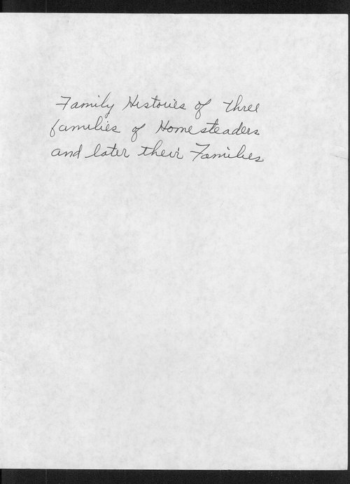 Family histories of three families of homesteaders and later their families - Page