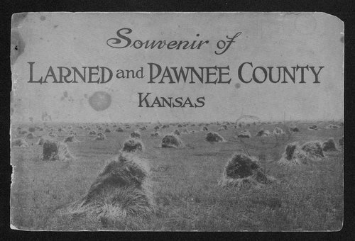 Image of cover of Souvenir of Larned and Pawnee County Kansas. CLICK TO READ