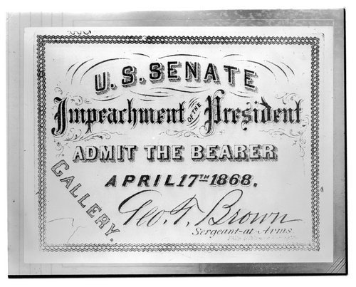U. S. Senate Impeachment of the President : Admit the  Bearer - Page