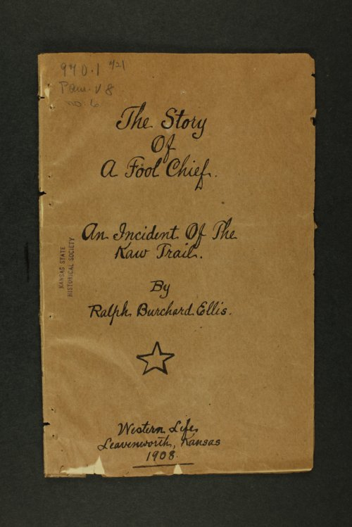 The story of a fool chief.  An incident of the Kaw Trail. - Page