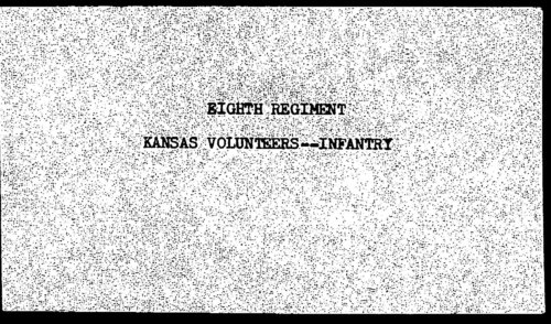 Descriptive roll, Eighth Regiment, Infantry, Kansas Civil War Volunteers, volume 7 - Page