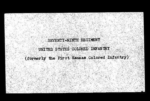 Roster, Seventy-Ninth Regiment, United States Colored Infantry, formerly the First Kansas Colored Infantry, volume 4 - Page