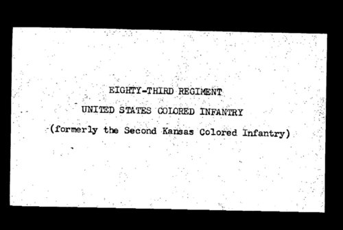 Roster, Eighty-Third Regiment, United States Colored Infantry, formerly the Second Kansas Colored Infantry, volume 5 - Page