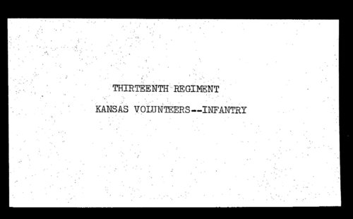 Muster out roll, Thirteenth Regiment, Infantry, Kansas Civil War Volunteers, volume 7 - Page
