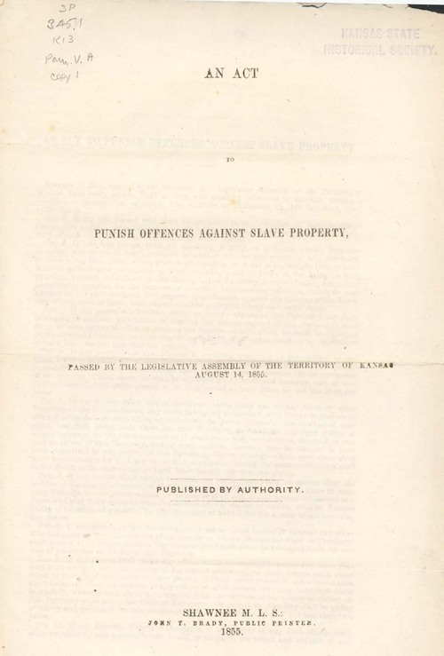 Kansas Legislature : An Act to Punish Offences Against Slave Property, 1855 - Page