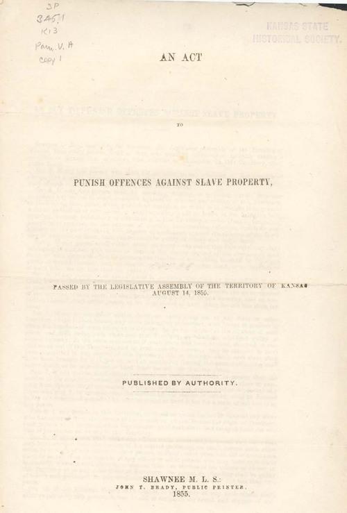 Kansas Legislature : An Act to Punish Offences Against Slave Property, 1855 - Page